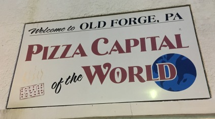 "Old Forge, PA...Pizza ""Capital of the World"""